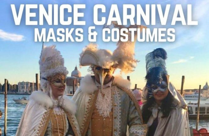 Venice Carnival is famous for spectacular Venetian masks and costumes
