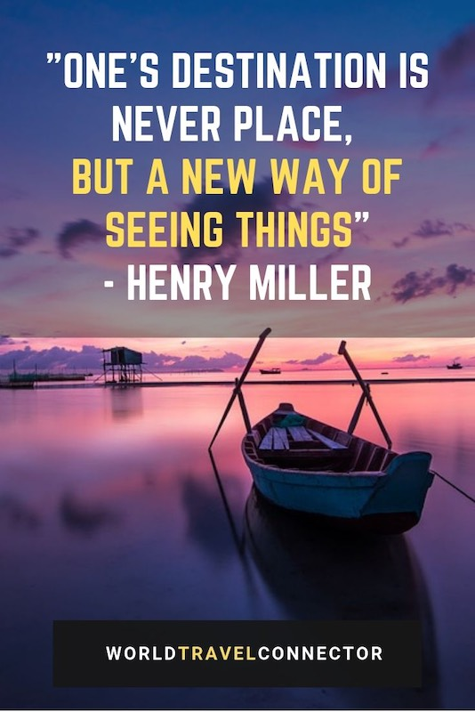 One of the best travel quotes is the quote by Henry Miller