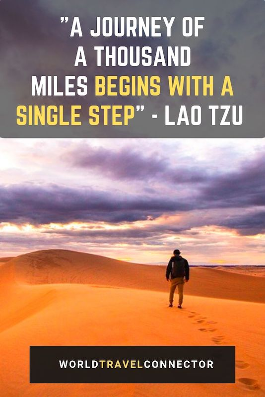 "One of the best adventure quotes is by Lao Tzu: ""A journey of a thousand miles begins with a single step"""