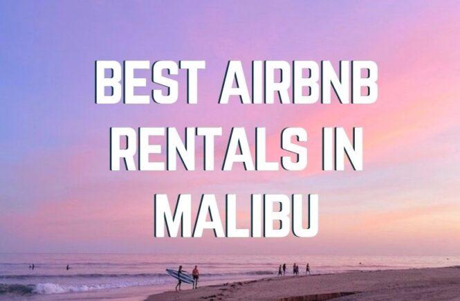 Best airbnbs in Malibu