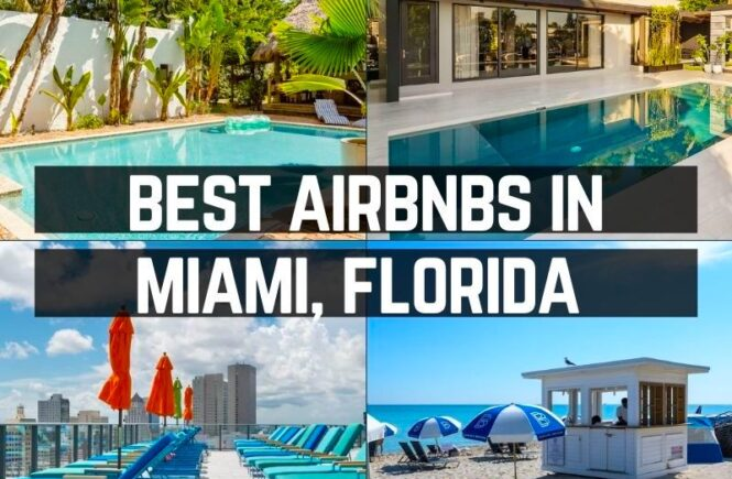 Guide to the best airbnbs in Miami Florida