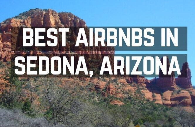 Best Sedona airbnbs to rent