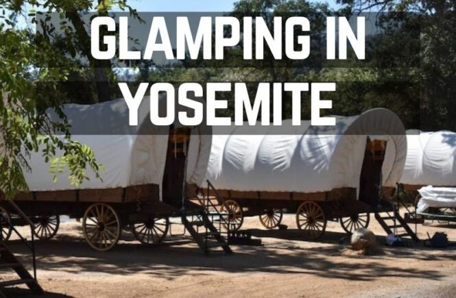 Spectacular Glamping in Yosemite