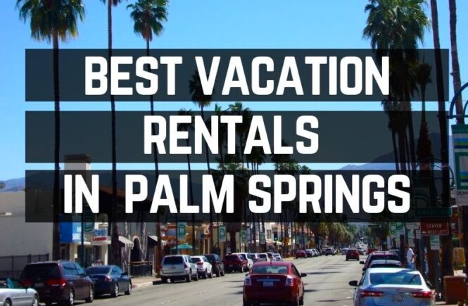 best vrbo palm springs vacation rentals