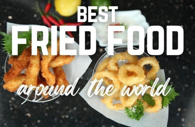 The ultimate collection of the best fried foods in the world